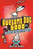 AWESOME DOG 5000 VS. MAYOR BOSSYPANTS