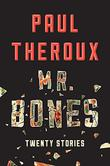 MR. BONES by Paul Theroux