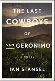 THE LAST COWBOYS OF SAN GERONIMO by Ian Stansel