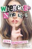 WHEREVER NINA LIES by Lynn Weingarten
