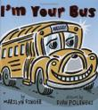 I'M YOUR BUS by Marilyn Singer