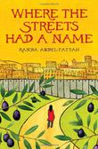 WHERE THE STREETS HAD A NAME by Randa Abdel-Fattah