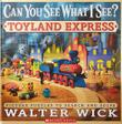 CAN YOU SEE WHAT I SEE?  TOYLAND EXPRESS by Walter Wick