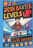 JOSH BAXTER LEVELS UP by Gavin Brown