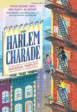 THE HARLEM CHARADE by Natasha Tarpley