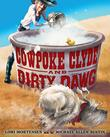 COWPOKE CLYDE AND DIRTY DAWG by Lori Mortensen