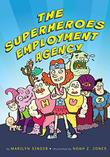 THE SUPERHEROES EMPLOYMENT AGENCY by Marilyn Singer