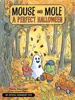 MOUSE AND MOLE: A PERFECT HALLOWEEN by Wong Herbert Yee