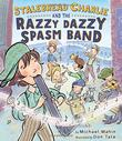 STALEBREAD CHARLIE AND THE RAZZY DAZZY SPASM BAND