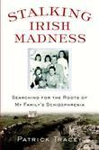 STALKING IRISH MADNESS by Patrick Tracey
