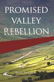 PROMISED VALLEY REBELLION by Ron Fritsch