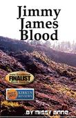 JIMMY JAMES BLOOD by Melissa Peterson