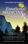 EMOTIONAL MEDICINE RX by Penelope Young Andrade