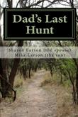 DAD'S LAST HUNT by Mike D Larson