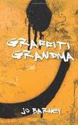 Graffiti Grandma  by Jo Barney