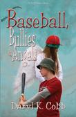 BASEBALL, BULLIES & ANGELS
