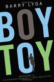 BOY TOY by Barry Lyga