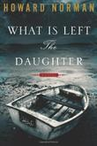 Cover art for WHAT IS LEFT THE DAUGHTER