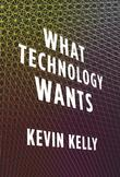 Cover art for WHAT TECHNOLOGY WANTS