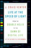 LIFE AT THE SPEED OF LIGHT by J. Craig Venter