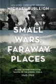 SMALL WARS, FARAWAY PLACES
