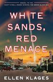 WHITE SANDS, RED MENACE by Ellen Klages