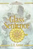 THE GLASS SENTENCE by S.E. Grove