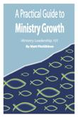 Cover art for A PRACTICAL GUIDE TO MINISTRY GROWTH