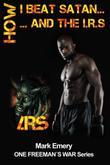 How I beat Satan...and the I.R.S.