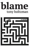BLAME by Tony Holtzman