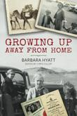 GROWING UP AWAY FROM HOME