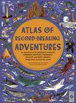 ATLAS OF RECORD-BREAKING ADVENTURES