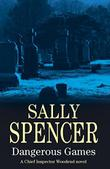 DANGEROUS GAMES by Sally Spencer