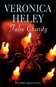 FALSE CHARITY by Veronica Heley