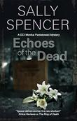ECHOES OF THE DEAD by Sally Spencer
