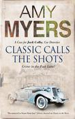 CLASSIC CALLS THE SHOTS by Amy Myers