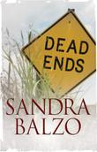 DEAD ENDS by Sandra Balzo