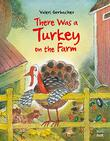 THERE WAS A TURKEY ON THE FARM