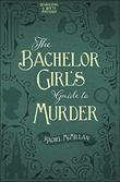 THE BACHELOR GIRL'S GUIDE TO MURDER