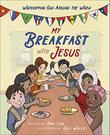 MY BREAKFAST WITH JESUS