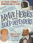 BRAVE HEROES AND BOLD DEFENDERS