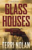 GLASS HOUSES by Terri Nolan