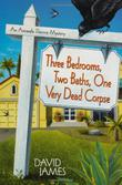 THREE BEDROOMS, TWO BATHS, ONE VERY DEAD CORPSE by David James