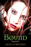BOUND by Erica  O'Rourke