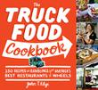 THE TRUCK FOOD COOKBOOK by John T. Edge