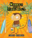 MONKEY WITH A TOOL BELT AND THE SEASIDE SHENANIGANS by Chris Monroe