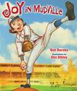 JOY IN MUDVILLE by Bob Raczka