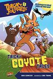 TRICKY COYOTE TALES by Chris Schweizer