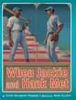 WHEN JACKIE AND HANK MET by Mark Elliott