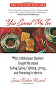 YOU SAVED ME, TOO by Susan Kushner Resnick